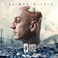 Bad Solution — The War Within (2017)