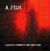 A. Plot-Lipstick Smears & War Machines