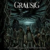 Grausig-In The Name Of All Who Suffered And Died