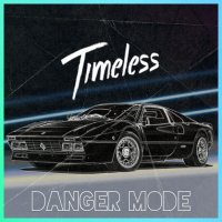 Danger Mode-Timeless