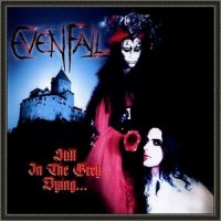 Evenfall — Still in the Grey Dying … (1999)