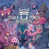 Osaka Punch-Death Monster Super Squad