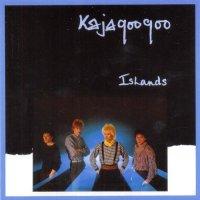 Kajagoogoo-Islands