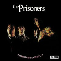 The Prisoners-TheWiserMiserDemelza: Complete Big Beat Sessions