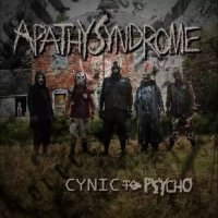 Apathy Syndrome — Cynic to Psycho (2017)