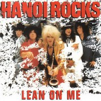 Hanoi Rocks-Lean On Me