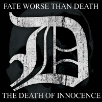 Fate Worse Than Death-The Death Of Innocence