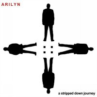 Arilyn-A Stripped Down  Journey