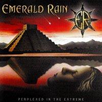 Emerald Rain-Perplexed In The Extreme
