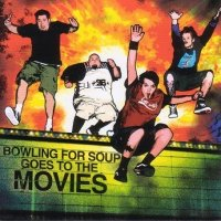 Bowling For Soup-Goes To The Movies