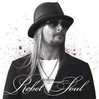Kid Rock-Rebel Soul