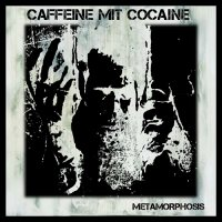 Caffeine Mit Cocaine — Metamorphosis (2014)