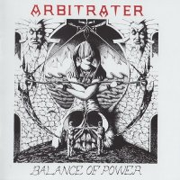 Arbitrater — Balance Of Power [2017 Re-Issued] (1991)