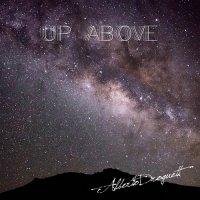 Alberto Droguett-Up Above