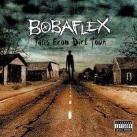 Bobaflex-Tales From Dirt Town