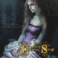 Fortress Under Siege-The Mortal Flesh Of Love