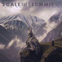 Scale the Summit-In a World of Fear