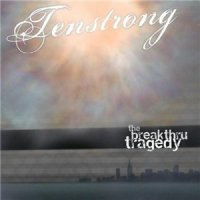 Tenstrong-The Breakthru Tragedy
