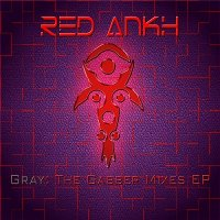 Red Ankh — Gray: The Gabber Mixes (2014)