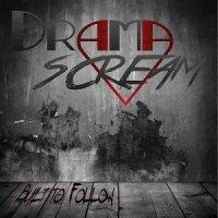 DramaScream-Built to Follow