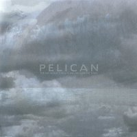 Pelican-The Fire In Our Throats Will Beckon The Thaw