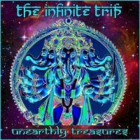 The Infinite Trip-Unearthly Treasures