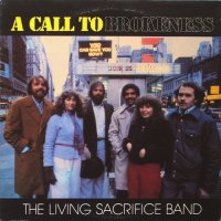 The Living Sacrifice Band - A Call To Brokenness
