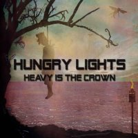 Hungry Lights-Heavy Is The Crown