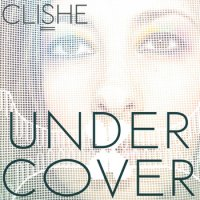Clishe-Undercover