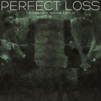 Perfect Loss-The Liberation and the Cruelty