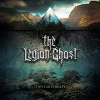 The Legion Ghost — Two For Eternity (2016)