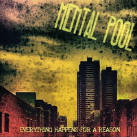 Mental Pool-Everything Happens For A Reason