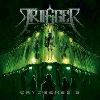 Trigger — Cryogenesis (2017)