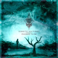 VA-Subarctic Nocturnes: Doomed to Be [Volume I: 2015]