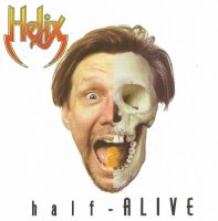 Helix — Half-Alive (Released 2016) (1998)