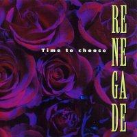 Renegade-Time To Choose