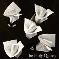 The Quinsy — The Holy Quinsy (2015)