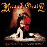 Arcane Grail-Mysteries Of The Ancient Charnel