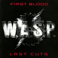 W.A.S.P.-First Blood... Last Cuts (Compilation)