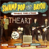 VA-Swamp Pop By The Bayou: Troubles, Tears & Trains