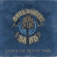The Souldiggers Band-Search For Greater Things