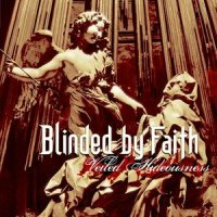 Blinded By Faith-Veiled Hideousness
