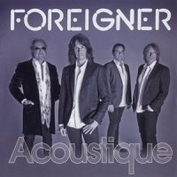 Foreigner-Acoustique: The Classics Unplugged