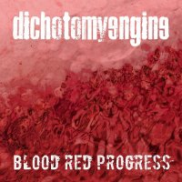 Dichotomy Engine-Blood Red Progress