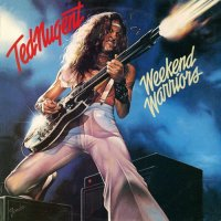 Ted Nugent-Weekend Warriors