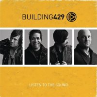 Building 429-Listen To The Sound