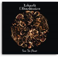 Tohpati Ethnomission-Save the planet