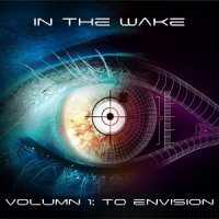 In the Wake-Volumn 1: To Envision