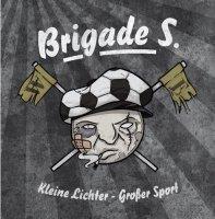 Brigade S.-Kleine Lichter - Großer Sport