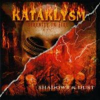 Kataklysm-Serenity In Fire (2004) - Shadows & Dust (2002)